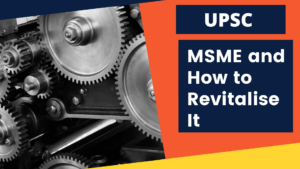 MSME and How to Revitalise It